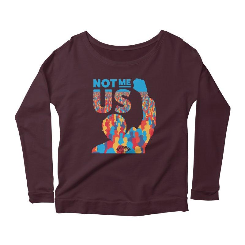 Not Me, Us. Women's Longsleeve Scoopneck  by Bernie Threads