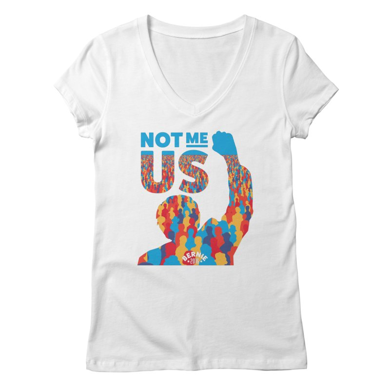 Not Me, Us. Women's V-Neck by Bernie Threads