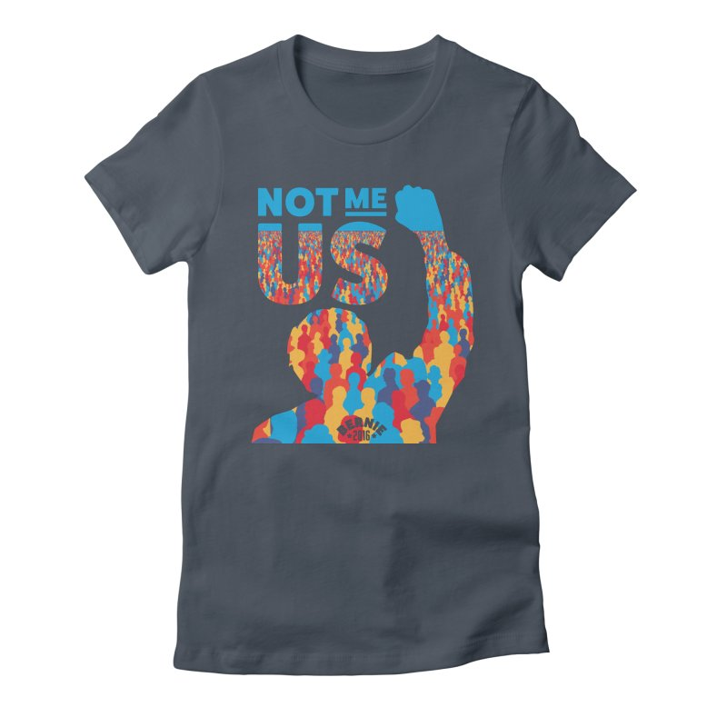 Not Me, Us. Women's Fitted T-Shirt by Bernie Threads