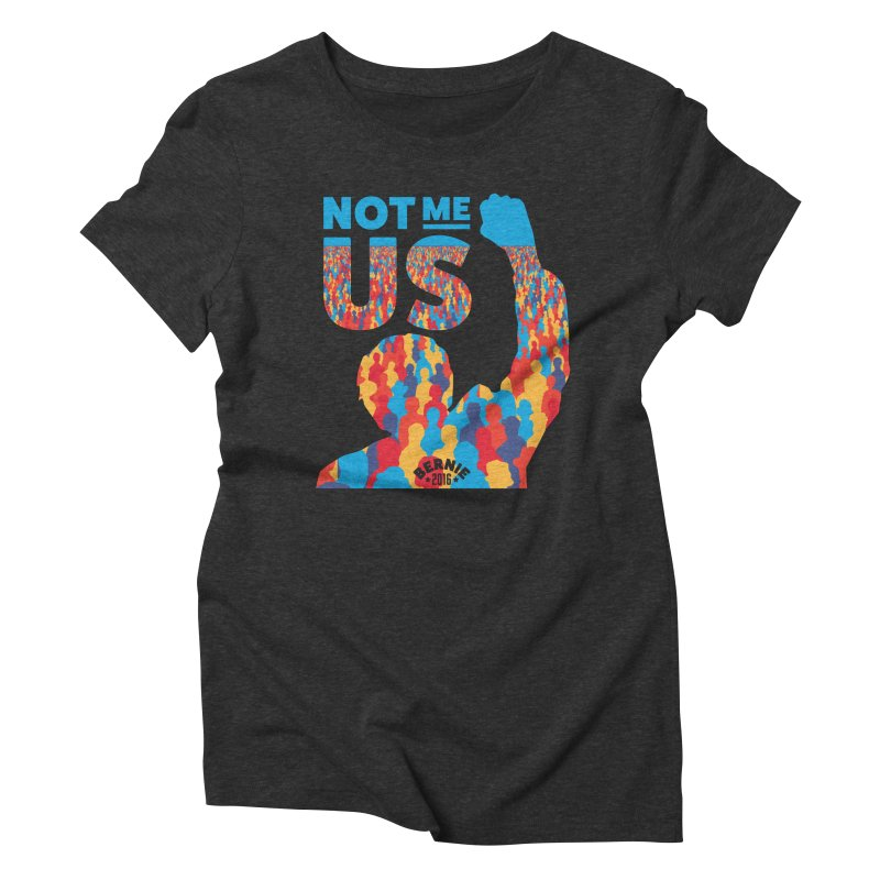 Not Me, Us. Women's Triblend T-shirt by Bernie Threads