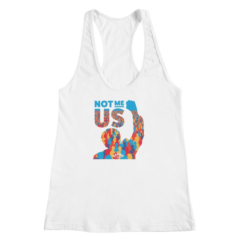 Not Me, Us. Women's Racerback Tank by Bernie Threads