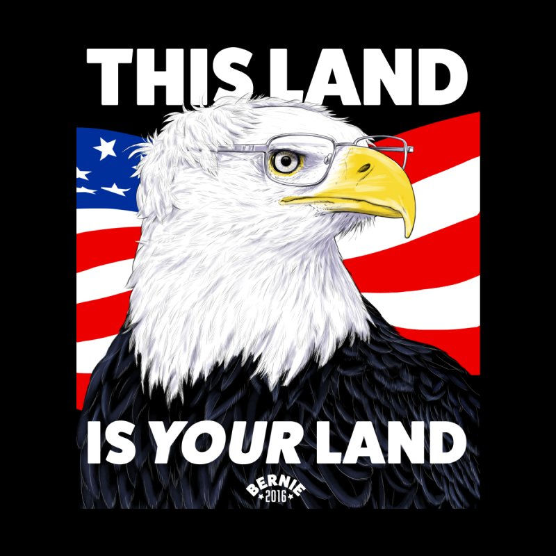 This Land Is Your Land (Dark Version) by Bernie Threads