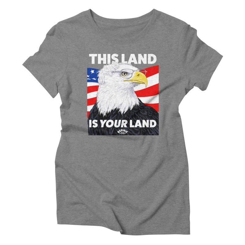 This Land Is Your Land (Dark Version) Women's Triblend T-Shirt by Bernie Threads