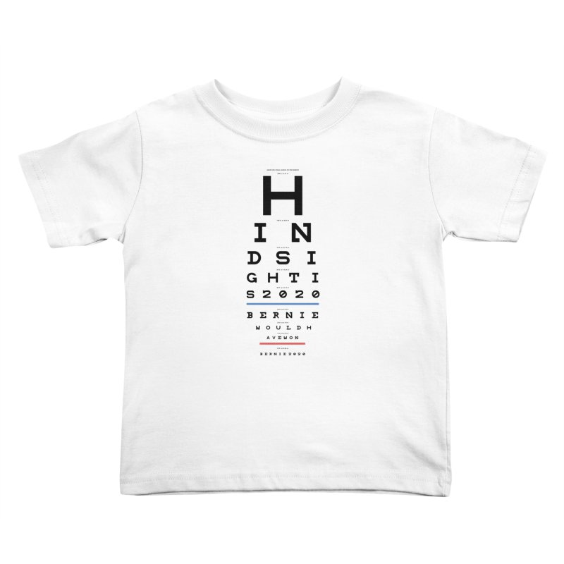 Hindsight Is 2020 Kids Toddler T-Shirt by Bernie Threads