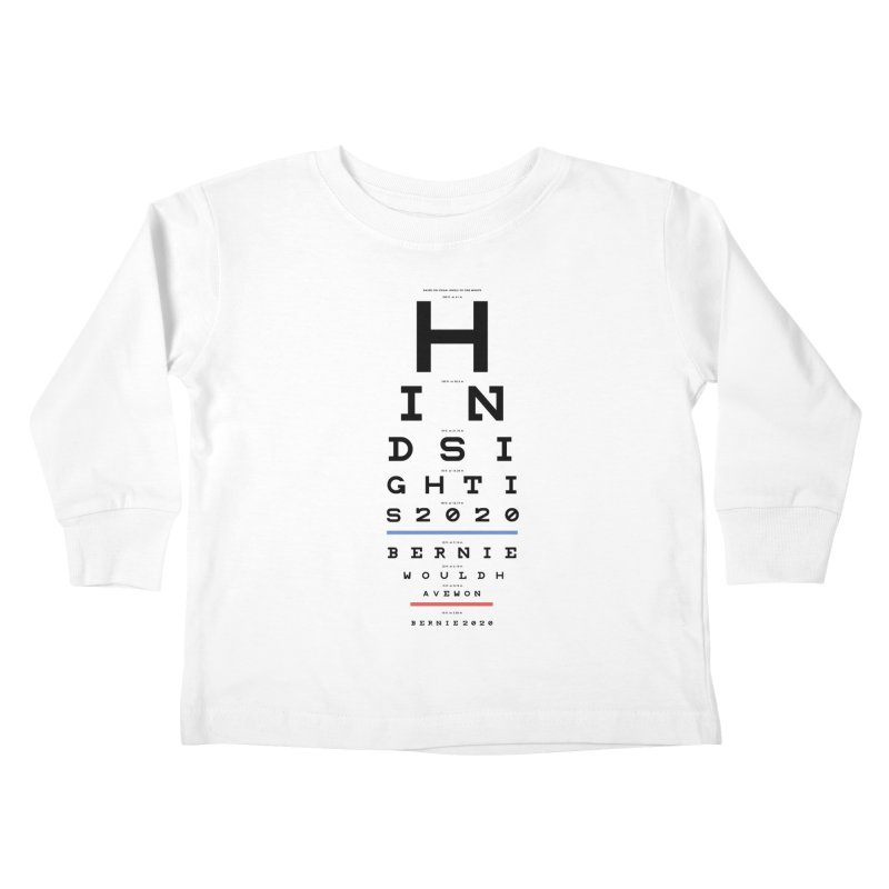 Hindsight Is 2020 Kids Toddler Longsleeve T-Shirt by Bernie Threads