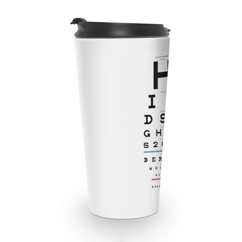 Hindsight Is 2020 Accessories Travel Mug by Bernie Threads
