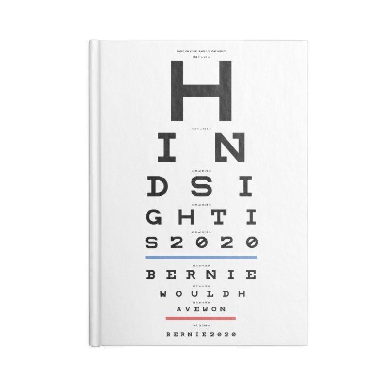 Hindsight Is 2020 Accessories Lined Journal Notebook by Bernie Threads
