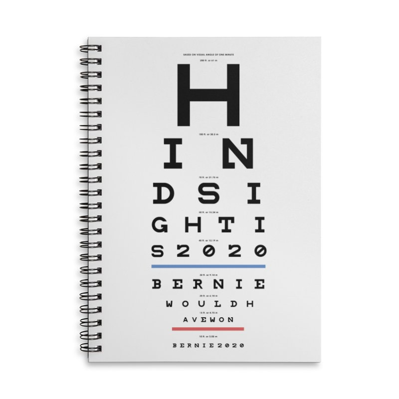 Hindsight Is 2020 Accessories Lined Spiral Notebook by Bernie Threads