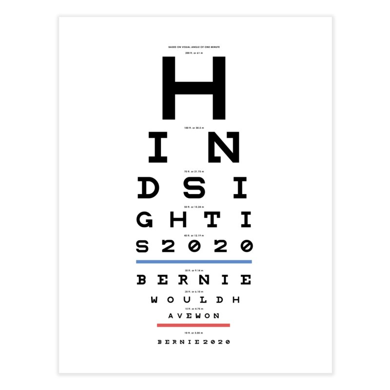 Hindsight Is 2020 Home Fine Art Print by Bernie Threads