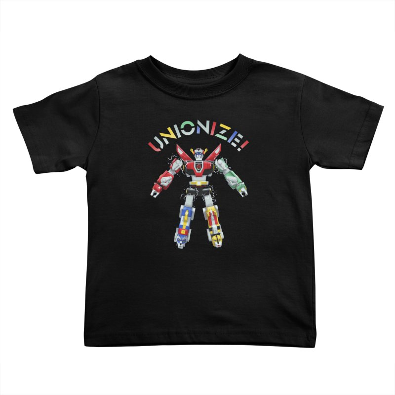 Unionize! Kids Toddler T-Shirt by Bernie Threads