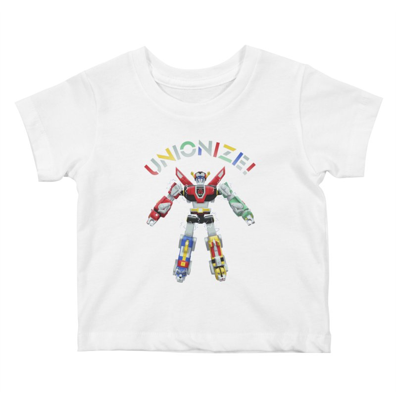 Unionize! Kids Baby T-Shirt by Bernie Threads