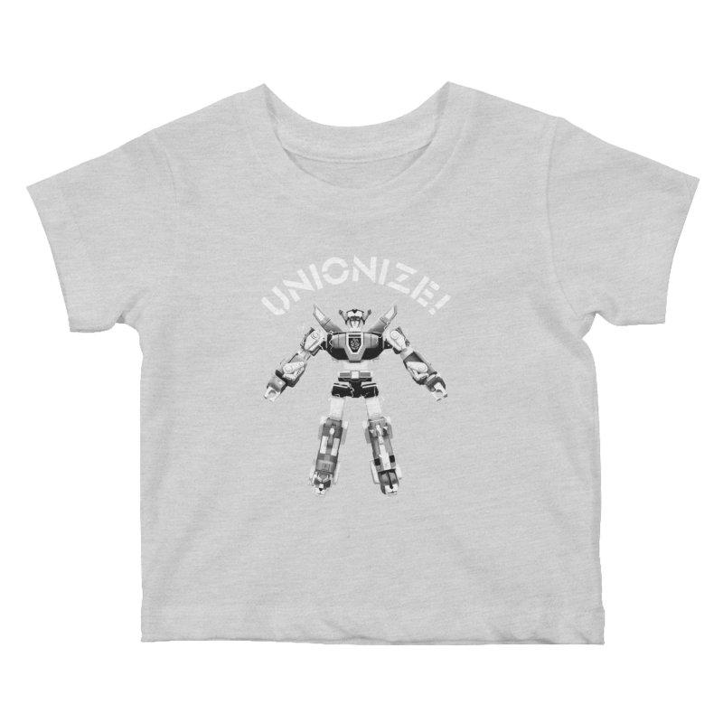Unionize! Kids Baby T-Shirt by Bernie Threads
