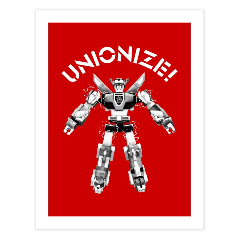 Unionize! Home Fine Art Print by Bernie Threads