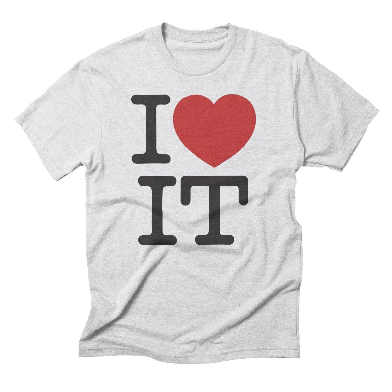 I ❤ IT Men's  by Bernie Threads