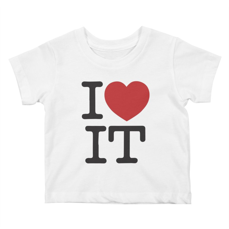 I ❤ IT Kids Baby T-Shirt by Bernie Threads