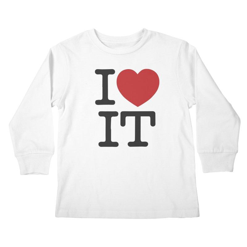 I ❤ IT Kids Longsleeve T-Shirt by Bernie Threads