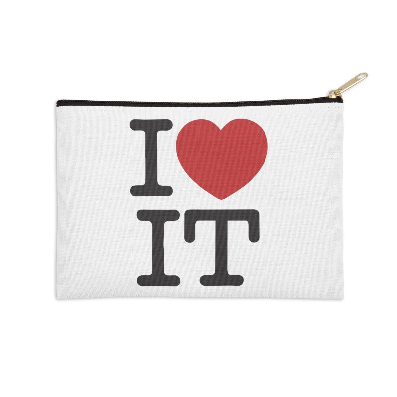 I ❤ IT Accessories Zip Pouch by Bernie Threads