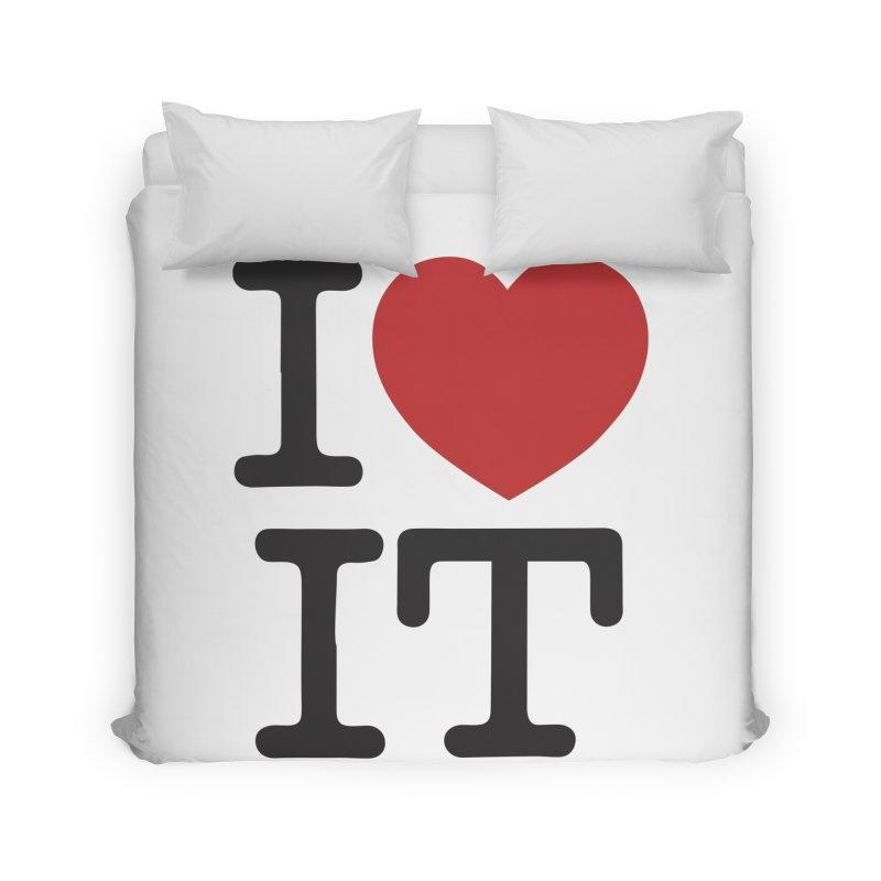 I ❤ IT Home Duvet by Bernie Threads