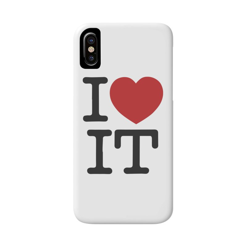 I ❤ IT Accessories Phone Case by Bernie Threads