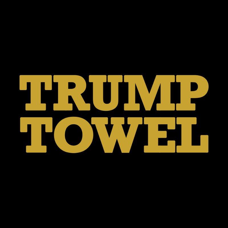 Trump Towel by Bernie Threads