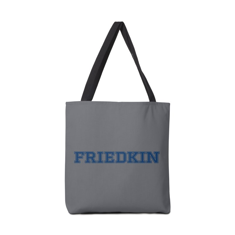 Friedkin Is My College Accessories Bag by Best Part Productions - Shirts and Stuff