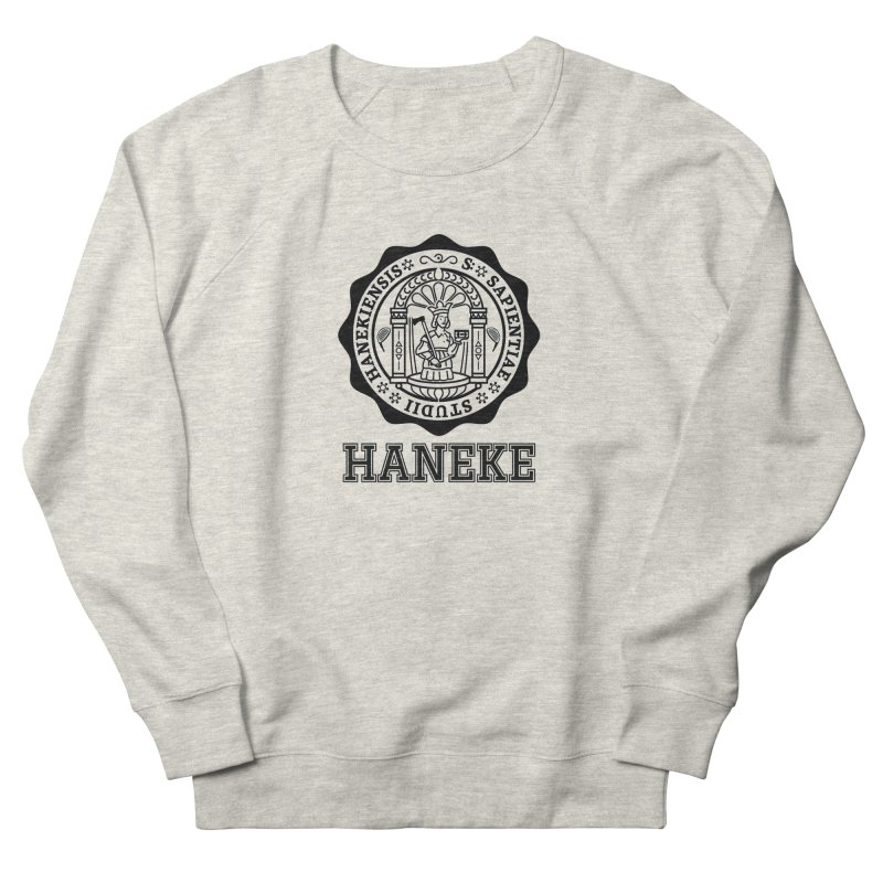 Haneke Is My College Women's French Terry Sweatshirt by Best Part Productions - Shirts and Stuff