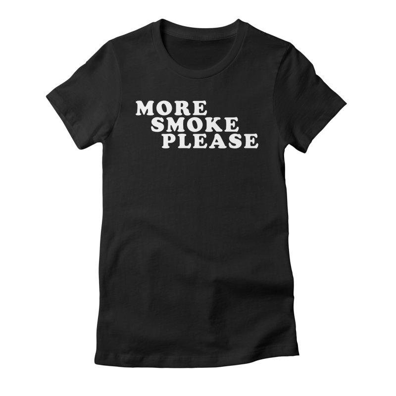 More Smoke Please - Bob Fosse Behind The Scenes Women's T-Shirt by Best Part Productions - Shirts and Stuff