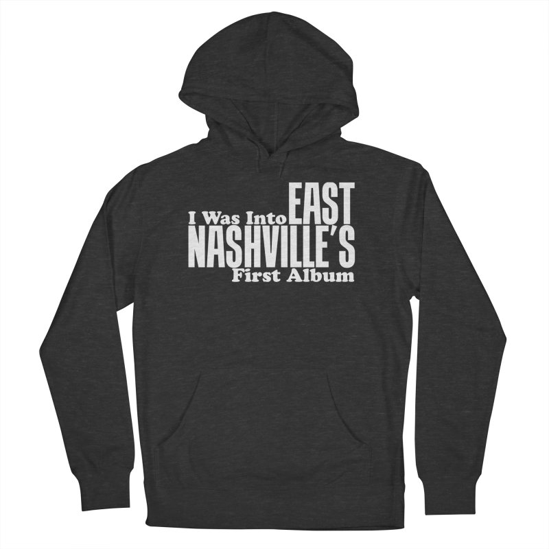 East Nashville's First Album Men's French Terry Pullover Hoody by Best Part Productions - Shirts and Stuff