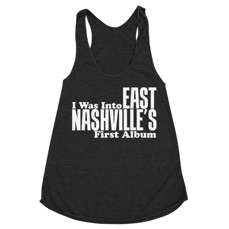 East Nashville's First Album Women's Racerback Triblend Tank by Best Part Productions - Shirts and Stuff