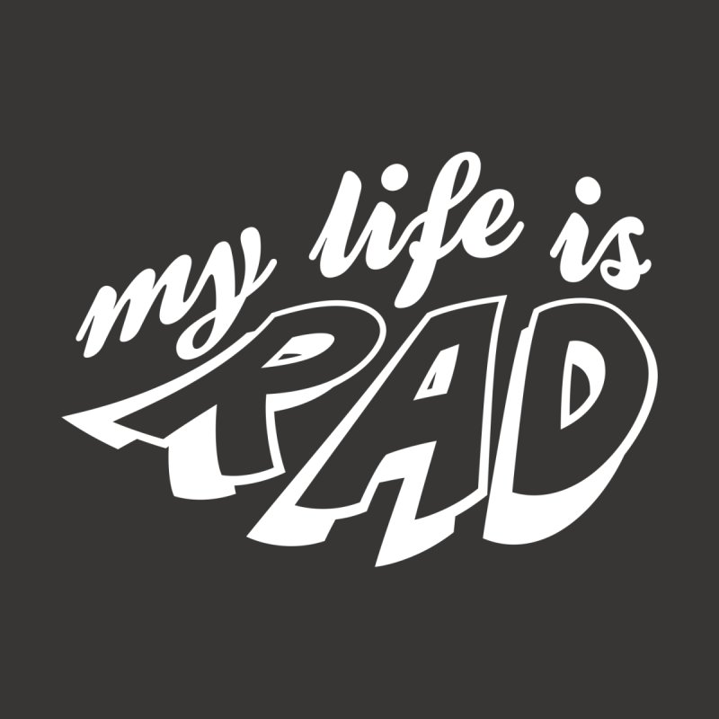 My Life Is Rad T-Shirt Women's Scoop Neck by Best Part Productions - Shirts and Stuff