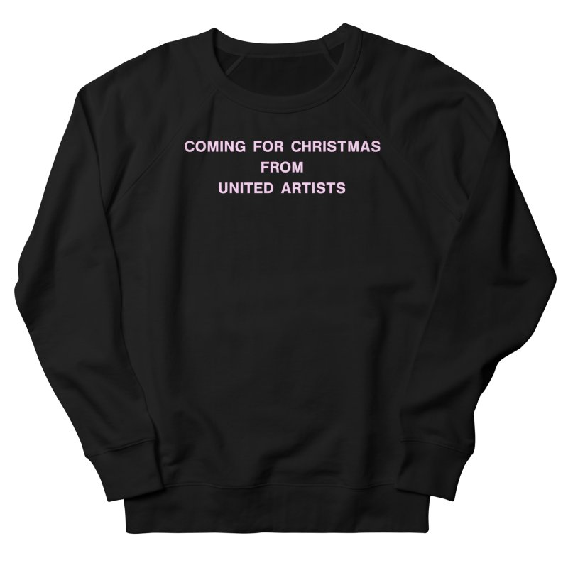 Coming For Christmas United Artists in Men's French Terry Sweatshirt Black by Best Part Productions - Shirts and Stuff