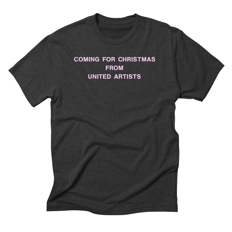 Coming For Christmas United Artists in Men's Triblend T-Shirt Heather Onyx by Best Part Productions - Shirts and Stuff