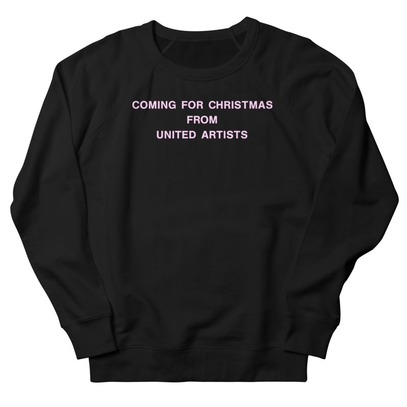 Coming For Christmas United Artists Women's French Terry Sweatshirt by Best Part Productions - Shirts and Stuff