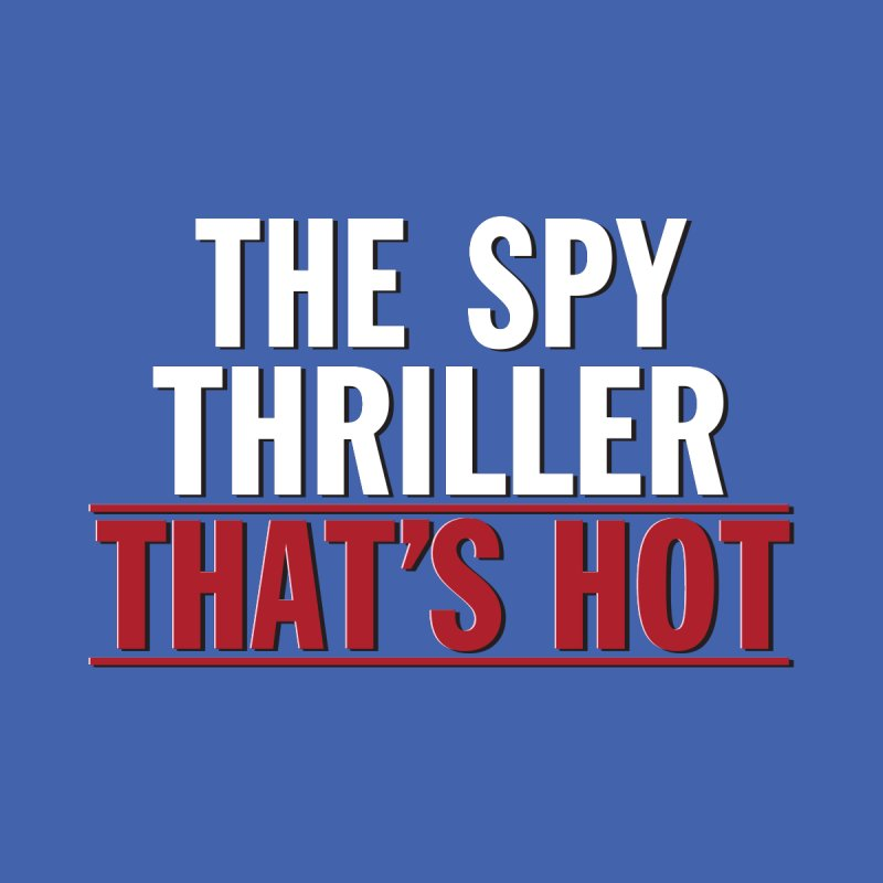 The Spy Thriller That's Hot - Ipcress File Women's T-Shirt by Best Part Productions - Shirts and Stuff