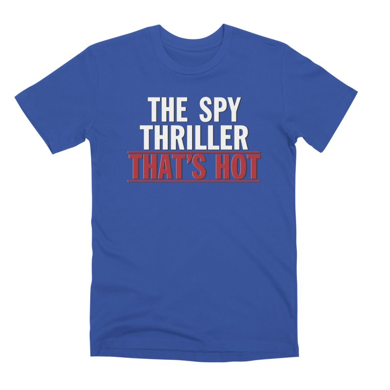 The Spy Thriller That's Hot - Ipcress File Men's T-Shirt by Best Part Productions - Shirts and Stuff
