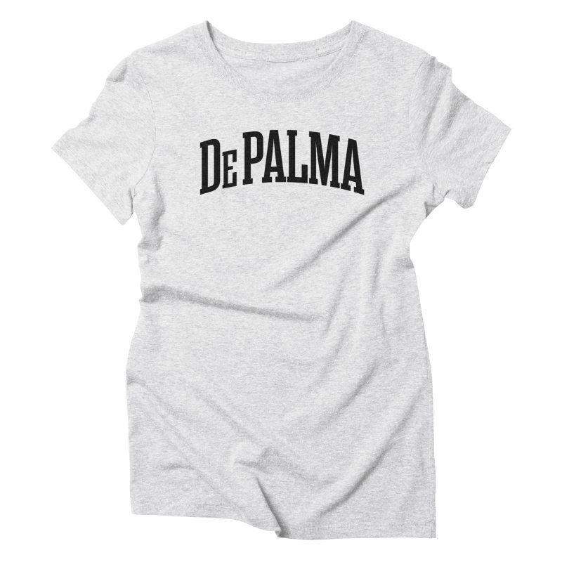 De Palma Is My College - BLACK LOGO Women's T-Shirt by Best Part Productions - Shirts and Stuff