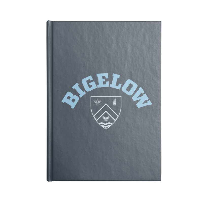 Bigelow Is My College Accessories Notebook by Best Part Productions - Shirts and Stuff