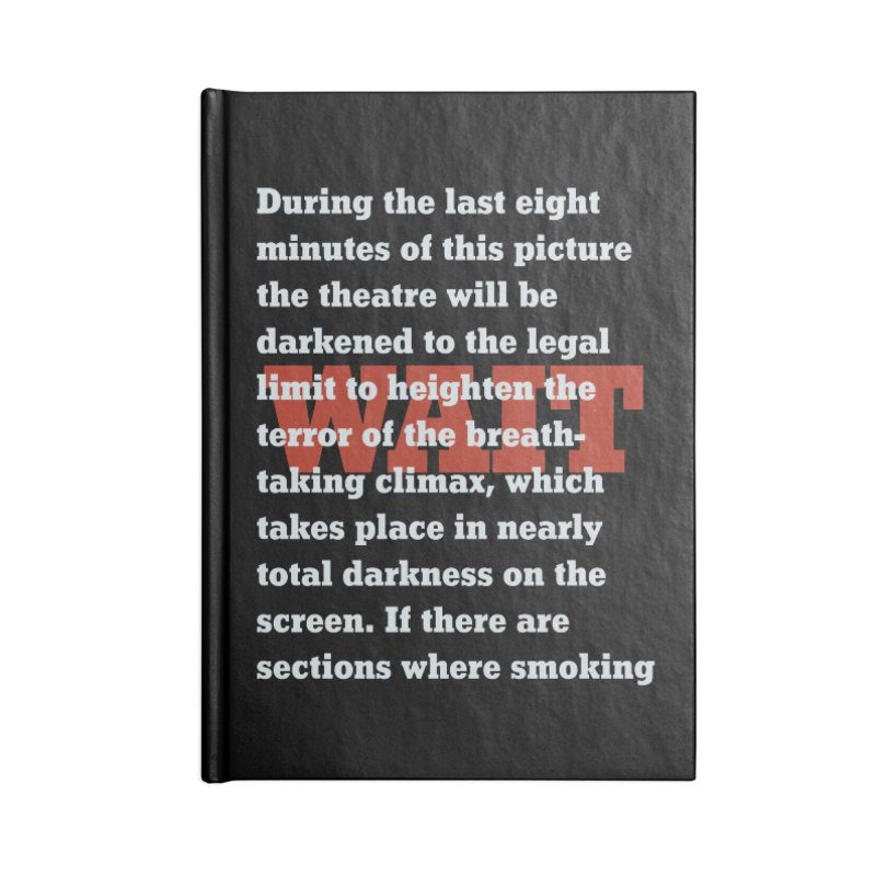 Wait Until Dark Warning Accessories Notebook by Best Part Productions - Shirts and Stuff