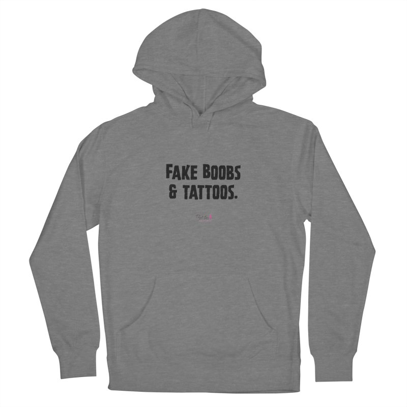 Fake Boobs & Tattoos. Women's Pullover Hoody by Betches Guide to Cancer Shop