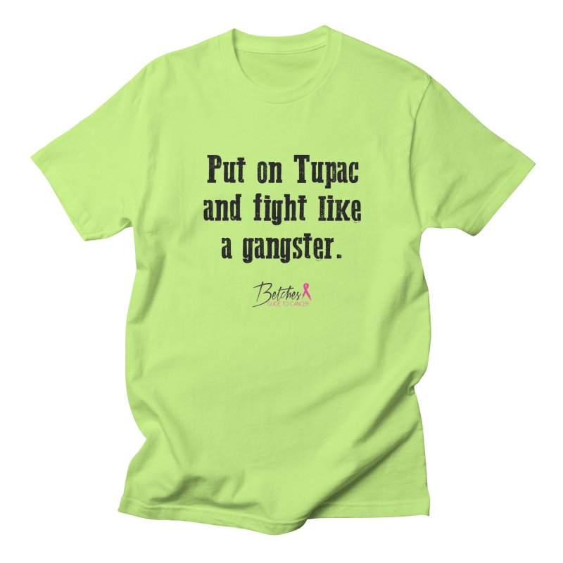 Put on Tupac and fight like a gangster. Men's T-shirt by Betches Guide to Cancer Shop