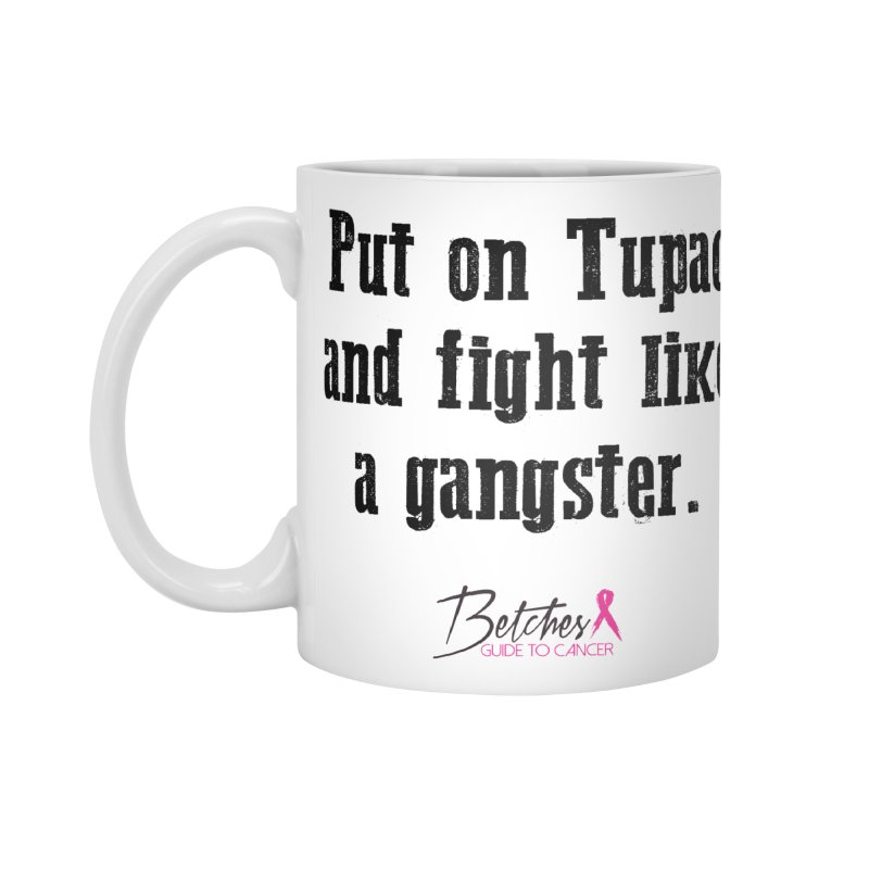Put on Tupac and fight like a gangster. Accessories Mug by Betches Guide to Cancer Shop
