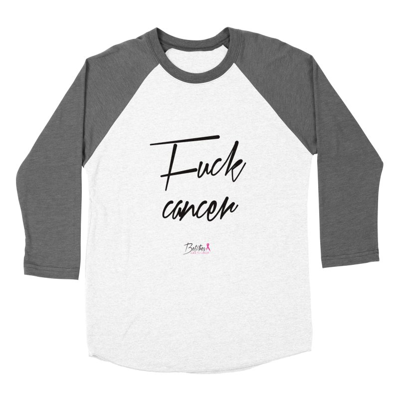 F*ck Cancer - Black Women's Baseball Triblend Longsleeve T-Shirt by Betches Guide to Cancer Shop