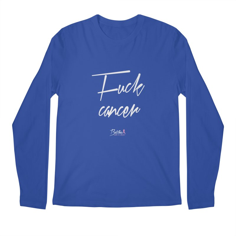 F*ck Cancer - White Men's Regular Longsleeve T-Shirt by Betches Guide to Cancer Shop