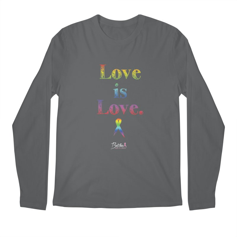 Love is Love Men's Longsleeve T-Shirt by Betches Guide to Cancer Shop