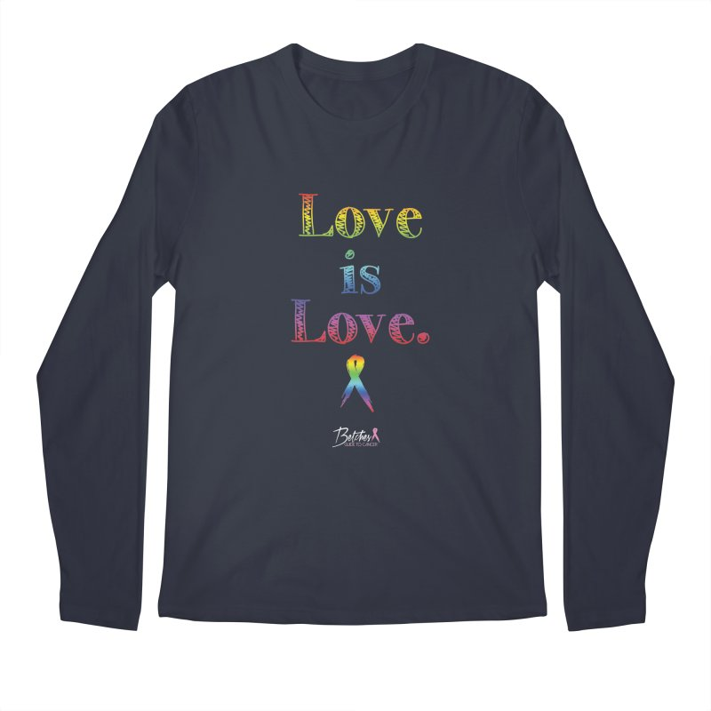Love is Love Men's Regular Longsleeve T-Shirt by Betches Guide to Cancer Shop