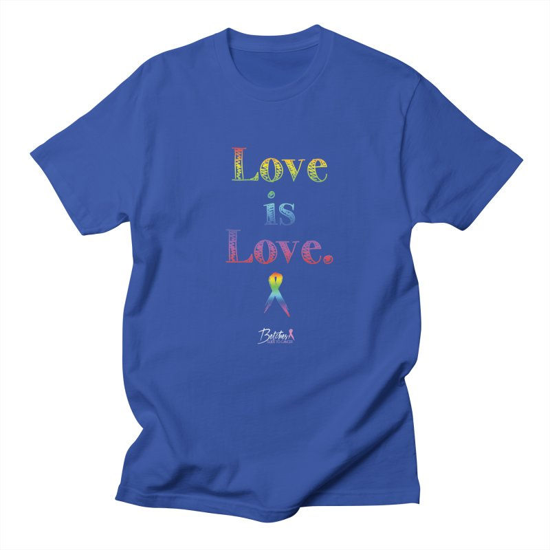 Love is Love Men's T-Shirt by Betches Guide to Cancer Shop