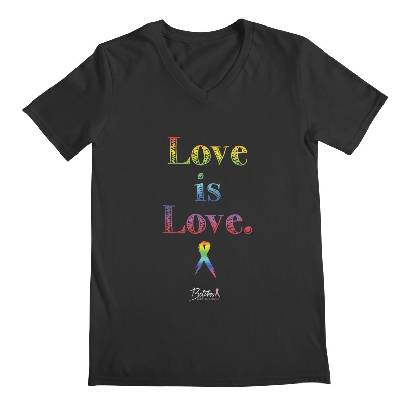Love is Love Men's Regular V-Neck by Betches Guide to Cancer Shop