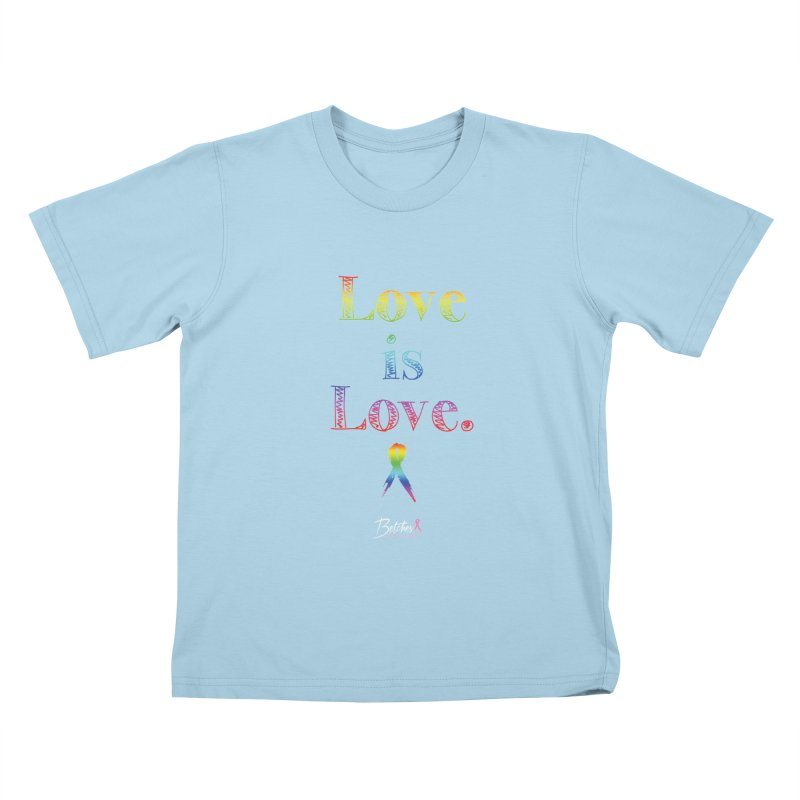 Love is Love Kids T-Shirt by Betches Guide to Cancer Shop