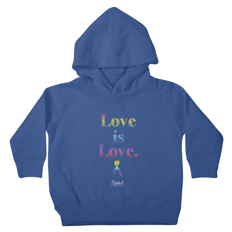 Love is Love Kids Toddler Pullover Hoody by Betches Guide to Cancer Shop