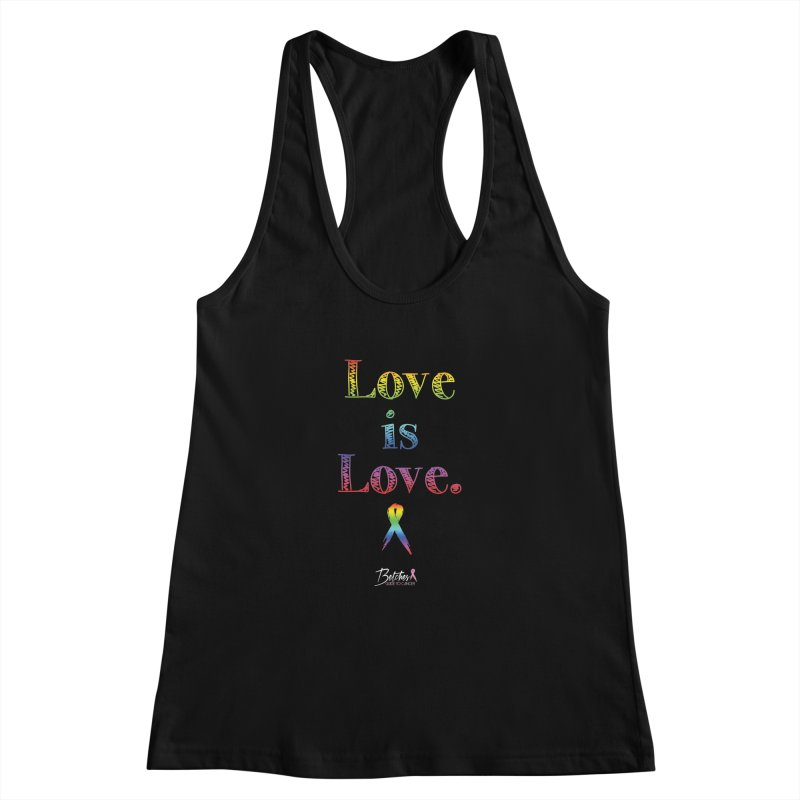 Love is Love Women's Racerback Tank by Betches Guide to Cancer Shop